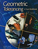 Geometric Tolerancing : A Text-Workbook, Marrelli, Richard S. and McCuistion, Patrick J., 0078241499