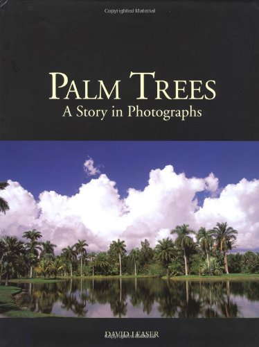Palm Trees: A Story in Photographs