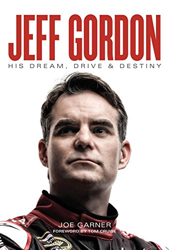 Jeff Gordon: His Dream, Drive & Destiny]()