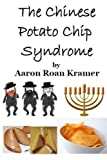 img - for The Chinese Potato Chip Syndrome book / textbook / text book