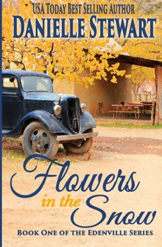 Search : Flowers in the Snow (Betty's Book) (The Edenville Series) (Volume 1)