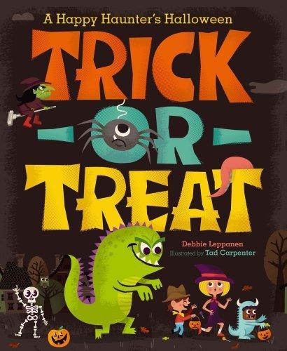 Trick-or-Treat: A Happy Haunter's Halloween by Debbie Leppanen (2013-08-06) -