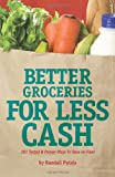 Better Groceries for Less Cash, Randall Putala, 0977710602