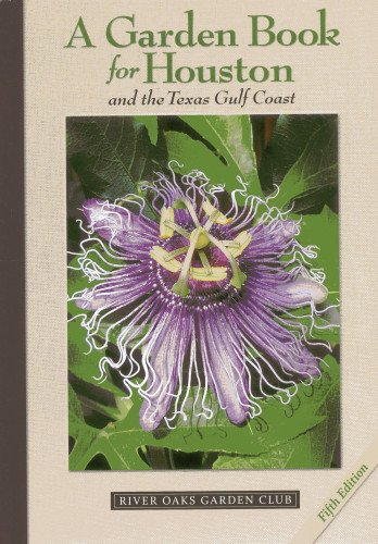 A Garden Book for Houston and the Texas Gulf Coast (Houston Garden Store)