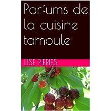 Parfums de la cuisine tamoule (riz et cari cuisine du Srilanka t. 3) (French Edition)
