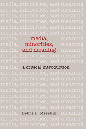 Media, Minorities, And Meaning: A Critical Introduction