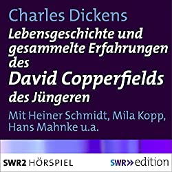 Lebensgeschichte und gesammelte Erfahrungen des David Copperfields des Jüngeren