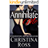 Annihilate Me (Vol. 1) (A Contemporary Romance Series) (The Annihilate Me Series)
