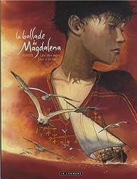 La ballade de Magdalena, tome 2 : Une olive mûrit face à la mer par Christophe Dubois