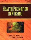 Health Promotion in Nursing, Maville, Janice A. and Huerta, Carolina G., 0827380089