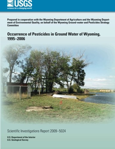 Occurrence of Pesticides in Ground Water of Wyoming, 1995?2006
