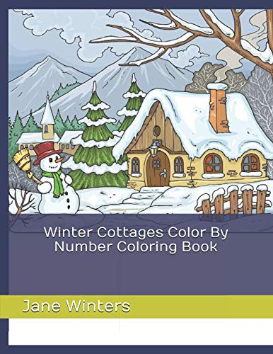 Winter Cottages Color By Number Coloring Book (Adult Color By Numbers -