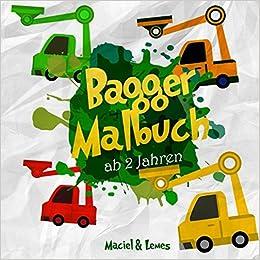 Bagger Malbuch Ab 2 Jahren Die Coolsten Ausmalbilder Von Baggern