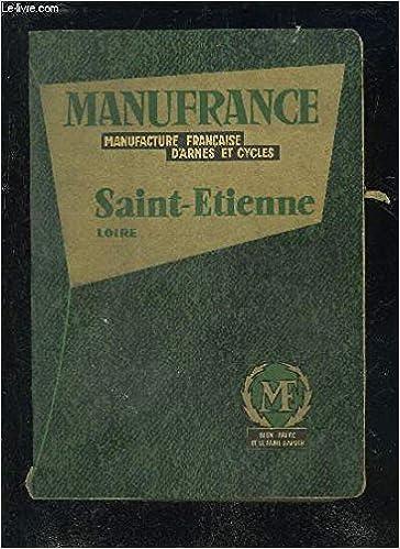 MANUFRANCE MANUFACTURE FRANCAISE DARMES ET CYCLES SAINT ETIENNE ...