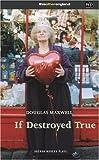 If Destroyed True, Douglas Maxwell, 1840025638