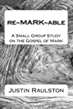 Re~MARK~able, Justin Raulston, 1495464881