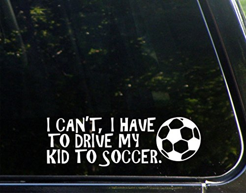 "I Can't I Have To Ram My Kid To Soccer- 8-3/4"" x 2-3/4"" - Vinyl Die Cut Decal/ Bumper Sticker For Windows, Cars, Trucks, Laptops, Etc."