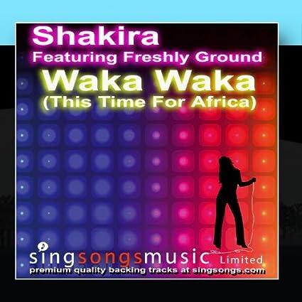 2010s Karaoke Band Waka Waka This Time For Africa In The Style Of Shakira Amazon Com Music