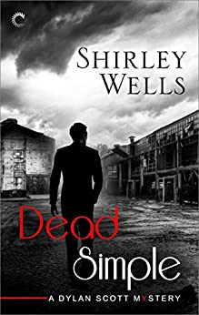 Dead Simple (A Dylan Scott Mystery) by [Wells, Shirley]