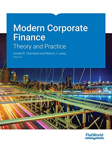 Modern Corporate Finance: Theory and Practice v8.0 (Finance Theory And Practice)