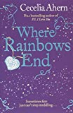 Where Rainbows End by Cecelia Ahern (1-Mar-2012) Paperback
