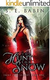 The Hunt for Snow (Fairytale League Book 1)