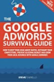 The Google AdWords Survival Guide: How To Keep Your
