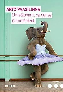 Un éléphant, ça danse énormément, Paasilinna, Arto
