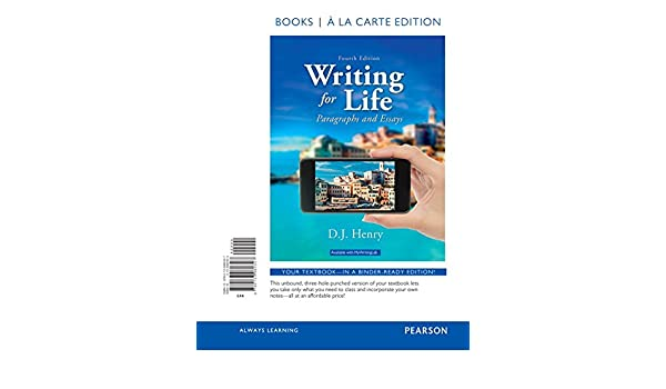 com writing for life paragraphs and essays books a la  com writing for life paragraphs and essays books a la carte edition 4th edition 9780133960327 d j henry dorling kindersley books