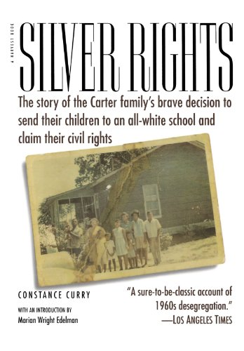 Silver Rights: The story of the Carter family's brave decision to send their children to an all-white school and claim t