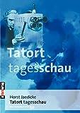 Tatort Tagesschau, Horst Jaedicke, 3935877730