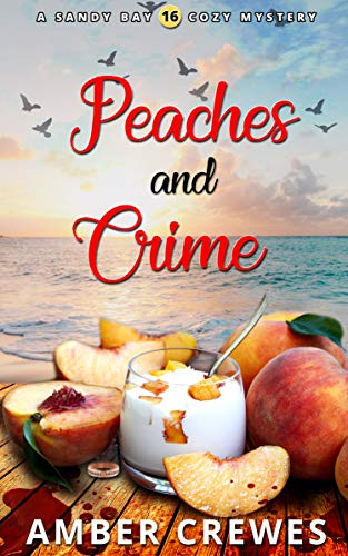 Peaches and Crime (Sandy Bay Cozy Mystery Book 16) by [Crewes, Amber]