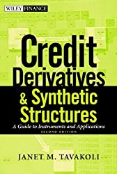 Credit Derivatives and Synthetic Structures: A Guide to Instruments and Applications