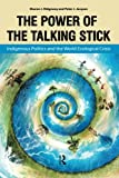 Power of the Talking Stick 1st Edition