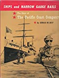 img - for Ships and narrow gauge rails;: The story of the Pacific Coast Company, book / textbook / text book