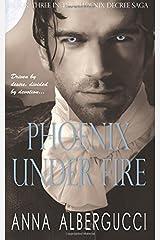 Phoenix Under Fire: Book Three in the Phoenix Decree Saga Paperback