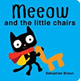 Meeow and the Little Chairs, Sebastien Braun, 190715289X