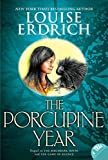 Front cover for the book The Porcupine Year by Louise Erdrich