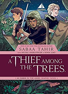 Book Cover: A Thief Among the Trees: An Ember in the Ashes Graphic Novel