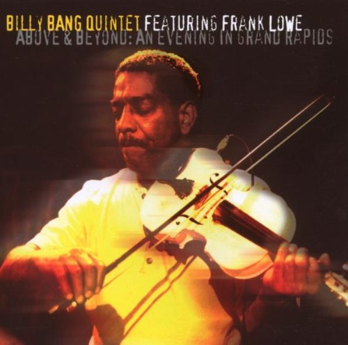 Billy Bang - Above and Beyond: An Evening In Grand Rapids (CD)