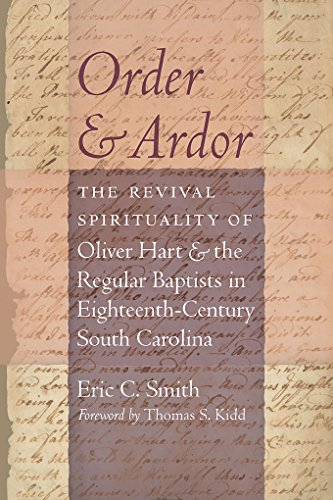 Order And Ardor The Revival Spirituality Of Oliver Hart And The