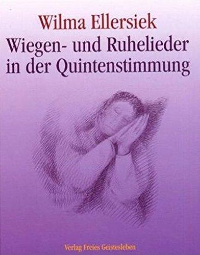 Wiegen- und Ruhelieder in der Quintenstimmung Gebundenes Buch – 1. Oktober 2001 Ingrid Weidenfeld Wilma Ellersiek Friederike Lögters Freies Geistesleben