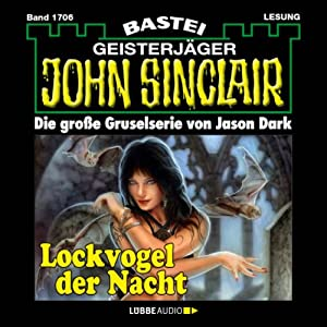 Lockvogel der Nacht (John Sinclair 1706) Hörbuch