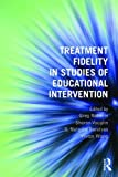 img - for Treatment Fidelity in Studies of Educational Intervention book / textbook / text book