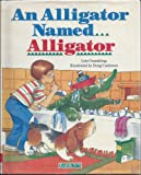 An Alligator Named...Alligator, Lois Grambling, 0812062248