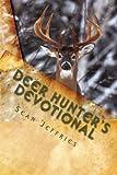 Deer Hunter's Devotional: Hunting for the Heart of God