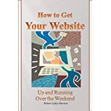How To Get Your Website Up And Running Over The Weekend