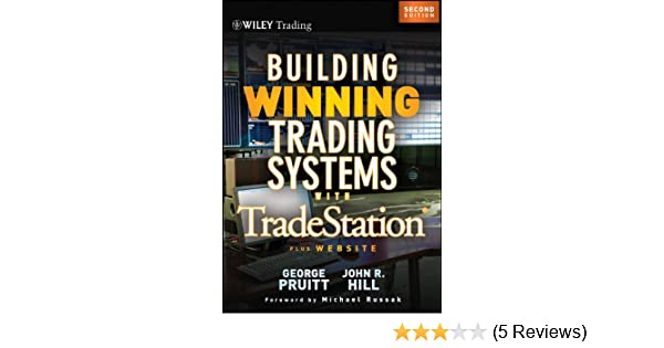 Building Winning Trading Systems with Tradestation, +