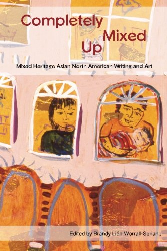 Read Online Completely Mixed Up: Mixed Heritage Asian North American Writing and Art pdf
