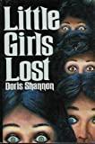 Little Girls Lost, Doris Shannon, 0312488637